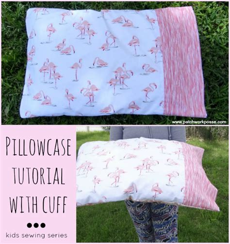 pillowcase pattern video pillowcase with cuff tutorial sewing projects for kids