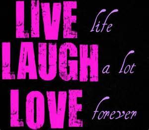 laugh live live laugh love quotes quotesgram