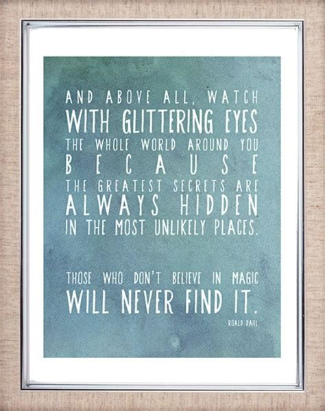 a4 magic print roald dahl quote print qoutes dr who roald dahl and above all watch with glittering eyes the