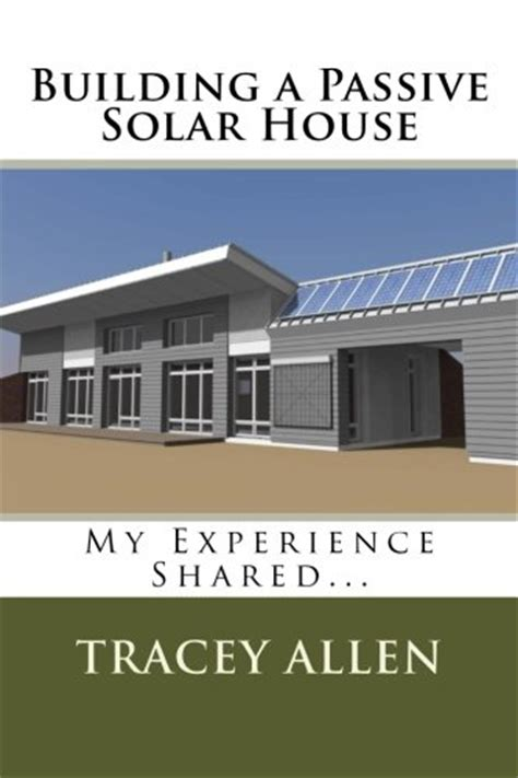 passive solar home design books book review building a passive solar house my