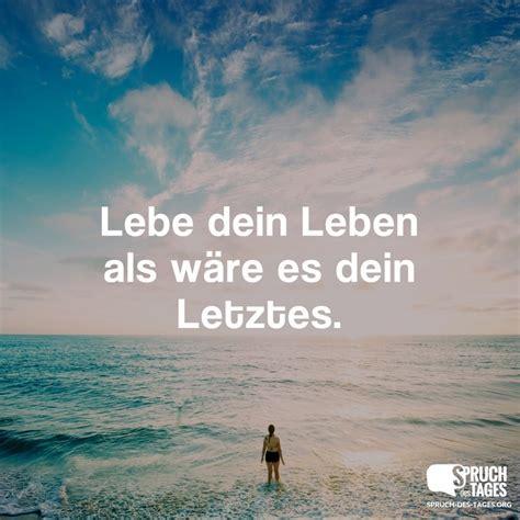 Lebe Dein Leben Bevor Es Andere Für Dich Tun by Spruch Des Tages Spr 252 Che Sprichw 246 Rter Zitate Lustige