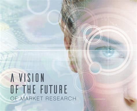 Vision Of The Future a vision of the future of market research six degrees