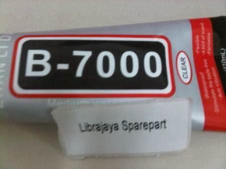 Lem B7000 Lem B7000 Spare Part Hp Aksesoris Hp Alat