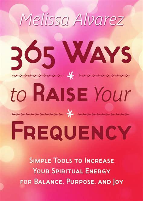 ways  raise  frequency  llewellyn worldwide