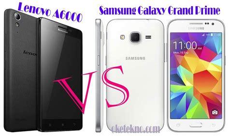 Lenovo A6000 Vs Samsung Grand Prime harga lenovo a6000 vs samsung galaxy grand prime dengan jaringan 2g 3g dan 4g oketekno
