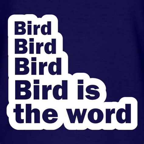 Bird Is The Word hello dave t shirt by chargrilled