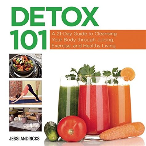 Detox Through With by Detox 101 A 21 Day Guide To Cleansing Your Through