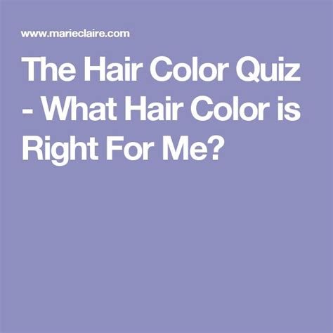 what hair color is right for me quiz 25 best hair color quiz ideas on