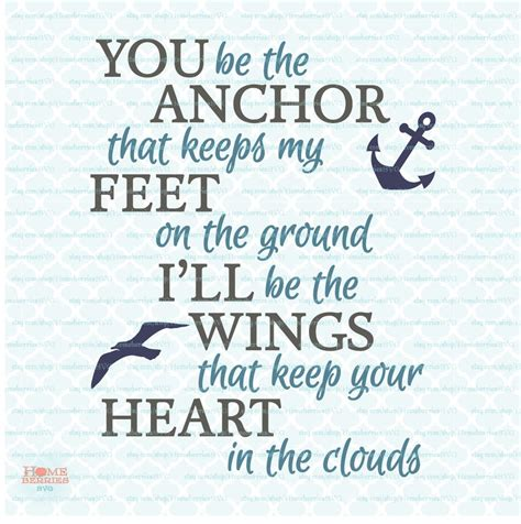 anchor tattoo quotes you be the anchor that keep my on the ground i ll be