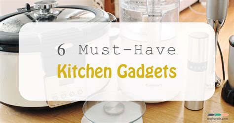 must have kitchen gadgets top 6 best kitchen gadgets for home cooks on a tight