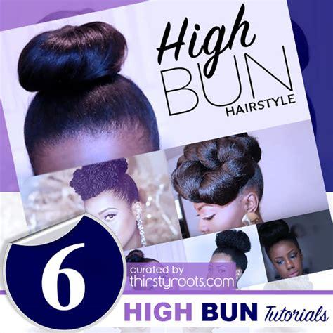 High Bun Hairstyles For Black Hair by 6 Easy Updo High Bun Hairstyle Tutorials For Black