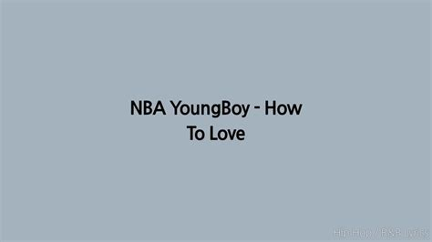 youngboy never broke again lyrics no love nba youngboy how to love lyrics youtube