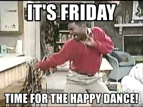 Happy Dance Meme - it s friday time for the happy dance carlton dancing