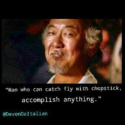 Mr Miyagi Meme - karate kid mr miyagi quotes movie quotes pinterest