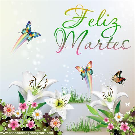 imagenes feliz martes para todos banco de im 193 genes feliz martes 5 postales gratis para