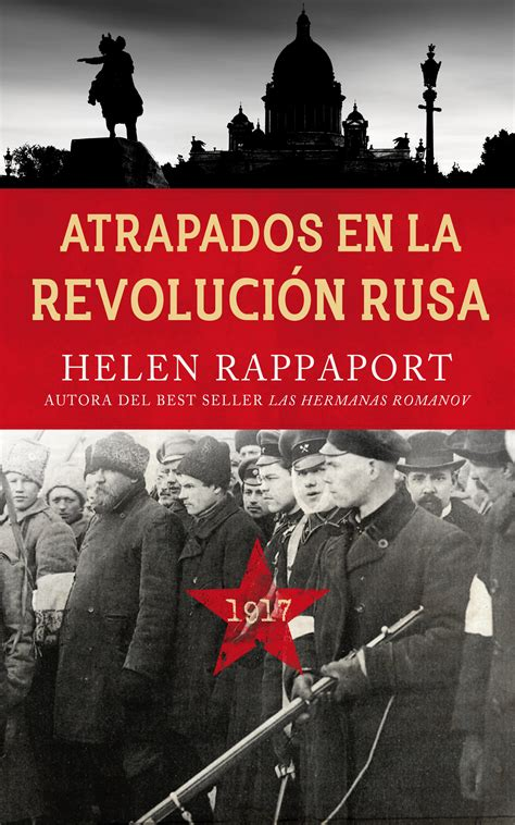 libro una revolucion en la libro atrapados en la revoluci 243 n rusa 1917 de helen rappaport