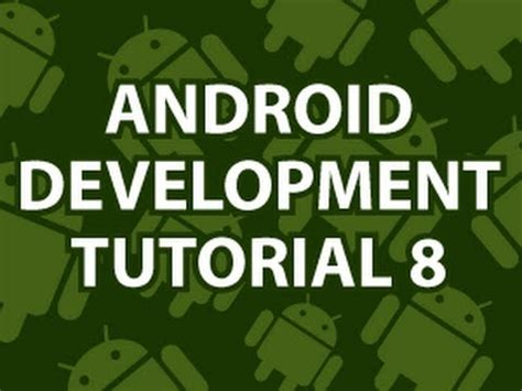 android tutorial in youtube android development tutorial 8 youtube