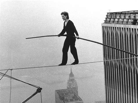 Walk The Tights Rope by Philippe Petit Quotes Quotesgram