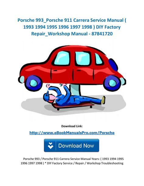 download car manuals 2012 porsche 911 engine control porsche 993 porsche 911 carrera service manual 1993 1994 1995 1996 1997 1998 diy factory