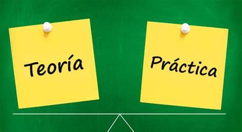 la practica de la de la teor 237 a a la pr 225 ctica y viceversa compartir palabra maestra