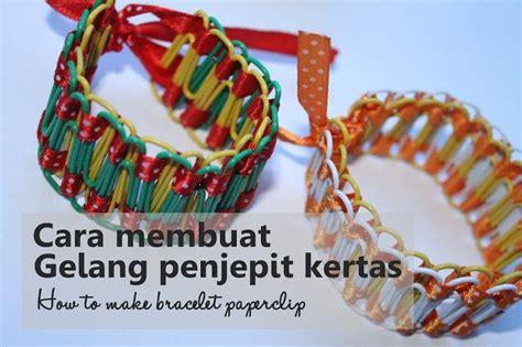 cara membuat gelang nayla ggs cara membuat gelang penjepit kertas how to make bracelet