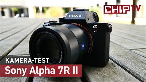 Sony Alpha 7r Ii sony alpha 7r ii vollformat kamera im test chip