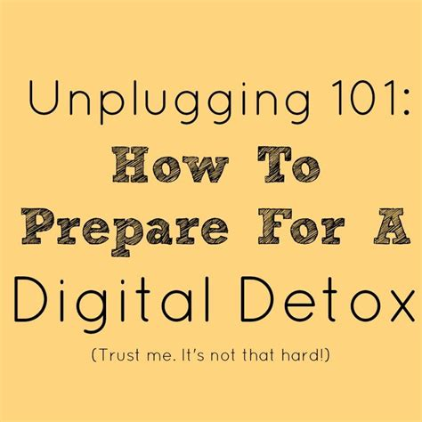 How To Do Digital Detox by Best 25 Digital Detox Ideas On Mindfulness
