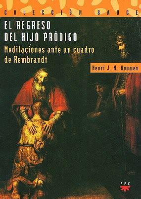 libro el dios prodigo recuperemos el regreso del hijo prodigo por nouwen henri j m 9788428815321 c 250 spide com