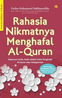 Rahasia Nikmatnya Menghafal Al Quran New buku rahasia nikmatnya menghafal al quran penulis deden