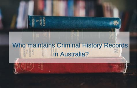 Australia Criminal Record Check Who Maintains Criminal History Records In Australia