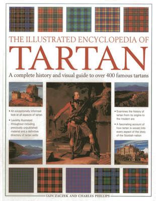 the illustrated encyclopedia of tartan a complete history and visual guide to 400 tartans books illustrated encyclopedia of tartan by iain zaczek 9781