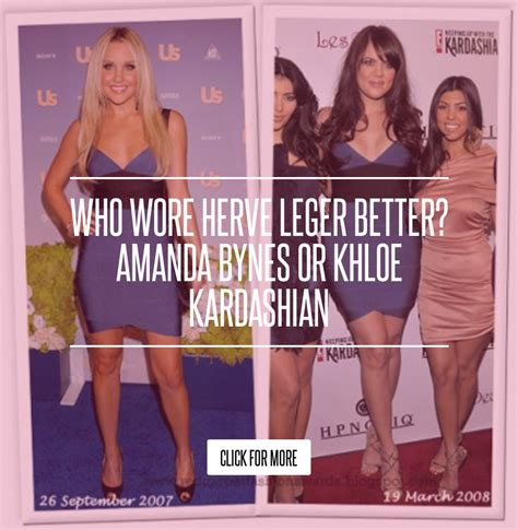 Who Wore Herve Leger Better Amanda Bynes Or Khloe by Who Wore Herve Leger Better Amanda Bynes Or Khloe