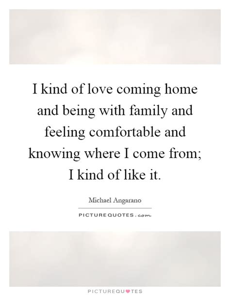 quotes about comfortable love coming home quotes sayings coming home picture quotes