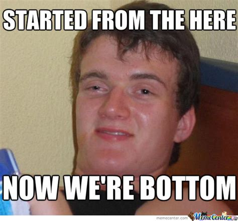 Started From The Bottom Meme - started from the here now we re bottom by epcwffl meme