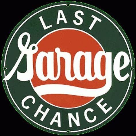 last chance garage porcelain coated sign ebay