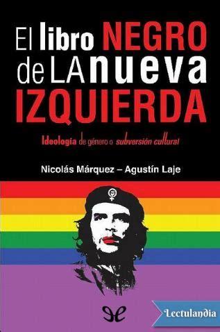 libro la nueva lucha de el libro negro de la nueva izquierda agust 237 n laje nicol 225 s m 225 rquez descargar epub y pdf