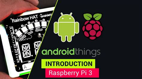 Android For Raspberry Pi 3 by Android Things With Raspberry Pi 3