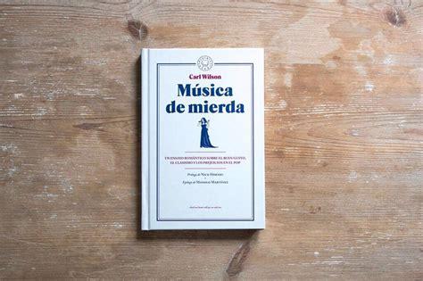 msica de mierda 8416290482 libro mierda de m 218 sica de blackie books