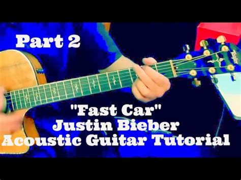 tutorial guitar fast car quot fast car quot justin bieber acoustic guitar tutorial part