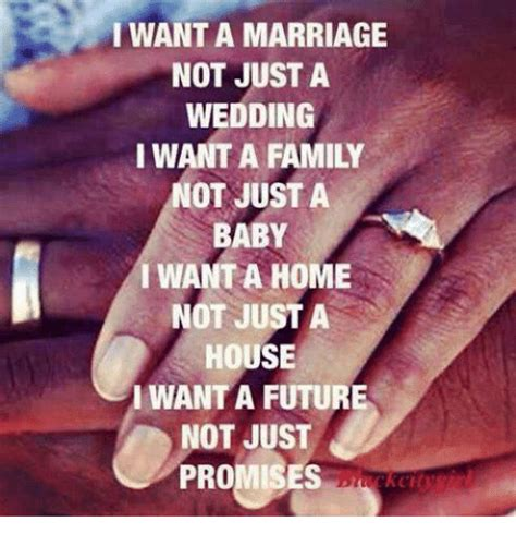 I Want A Baby Meme - i want a marriage not just a wedding i want a family not