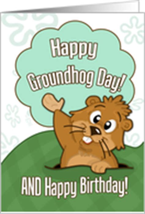 groundhog day birthday birthday on groundhogs day cards from greeting card universe