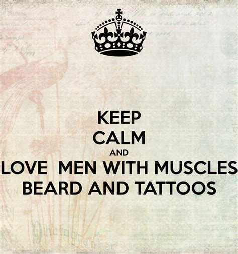 guys with tattoos quotes keep calm and with muscles beard and tattoos
