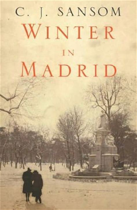 libro battle for madrid review winter in madrid by c j sansom