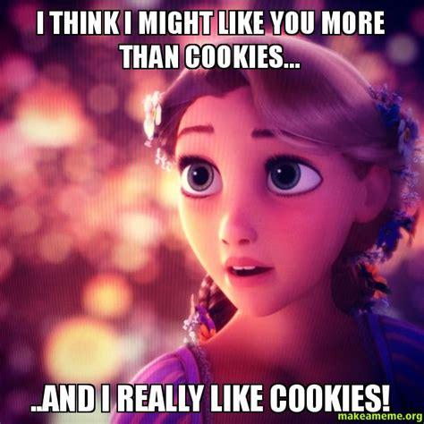 I Like You Meme - i think i might like you more than cookies and i