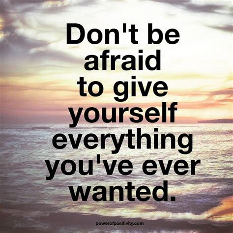don t be a books don t be afraid to give yourself everything you ve
