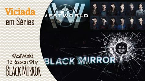 black mirror vs westworld s 233 ries by netflix e hbo 13 reason why black mirror e