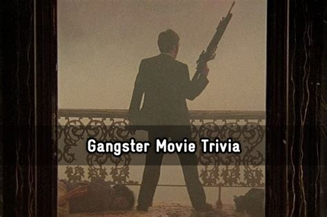 gangster film name generator gangster movie trivia trivia quiz zimbio