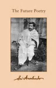 positivepsychthings poetry from the future books collected works of sri aurobindo