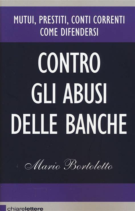 libro sulle banche presentazione libro quot contro gli abusi delle banche quot di