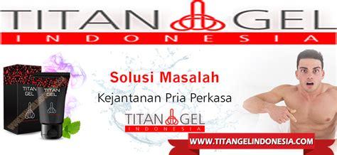 titan gel palsu titan gel indonesia